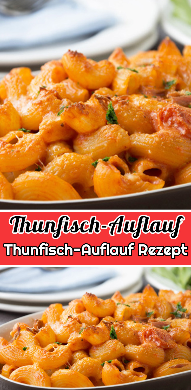 Thunfisch-Auflauf Rezept